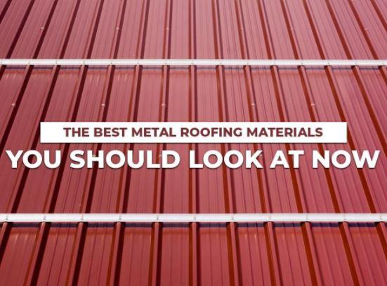 Best Metal Roofing Materials